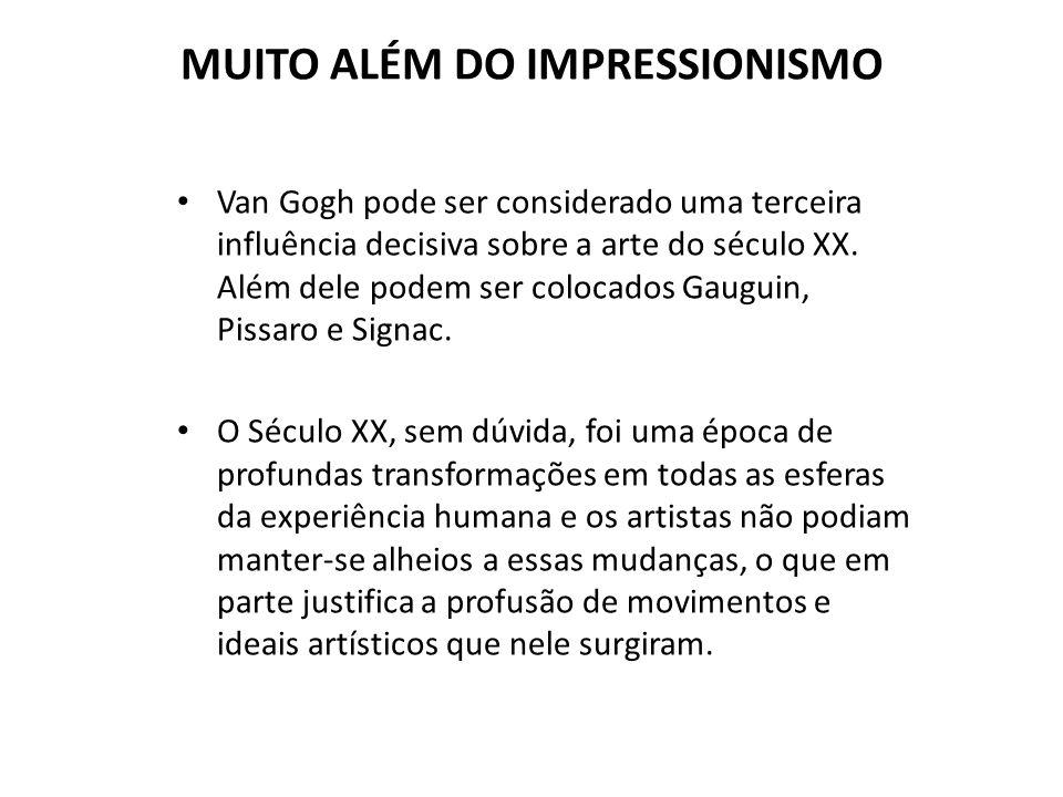 MUITO ALÉM DO IMPRESSIONISMO