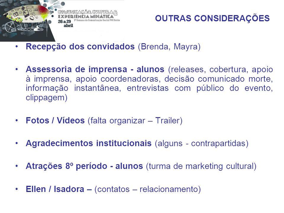 OUTRAS CONSIDERAÇÕES Recepção dos convidados (Brenda, Mayra)