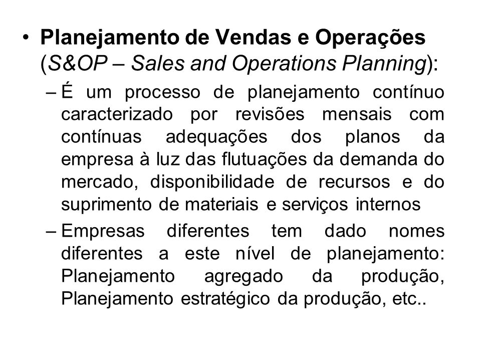 Planejamento de Vendas e Operações (S&OP – Sales and Operations Planning):