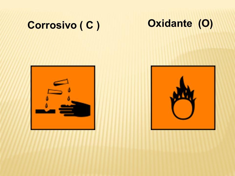 Oxidante (O) Corrosivo ( C )
