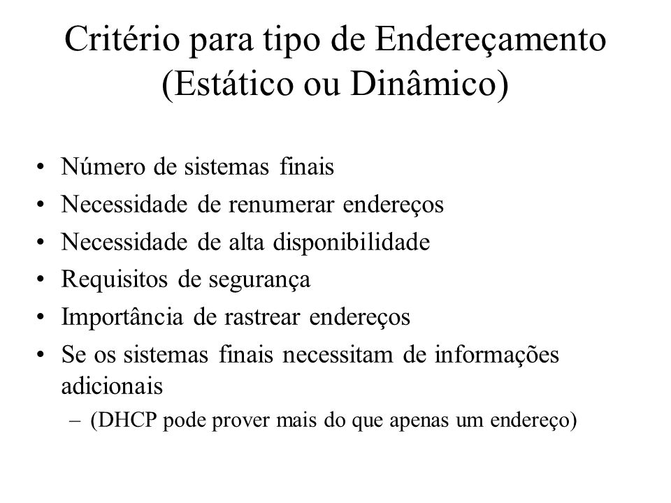 Critério para tipo de Endereçamento (Estático ou Dinâmico)