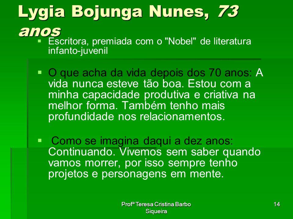 Lygia Bojunga Nunes, 73 anos