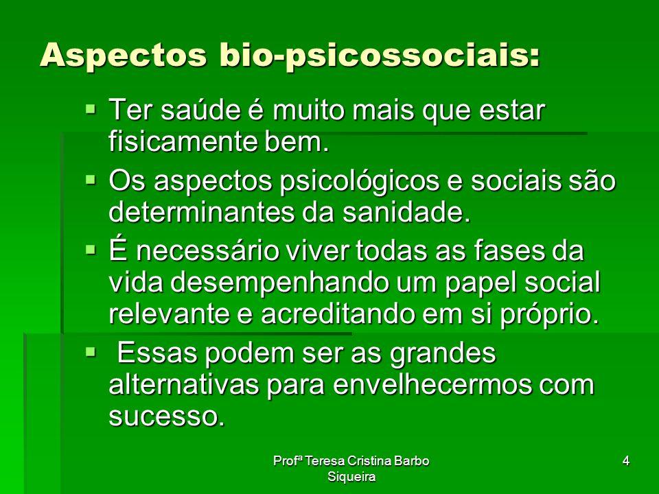 Aspectos bio-psicossociais: