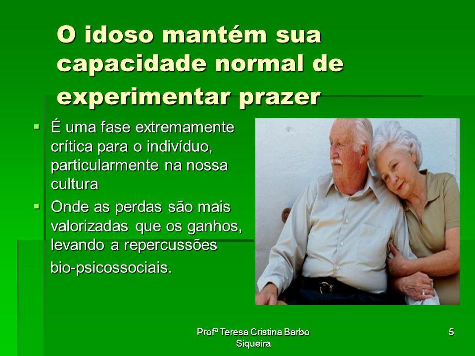 O idoso mantém sua capacidade normal de experimentar prazer
