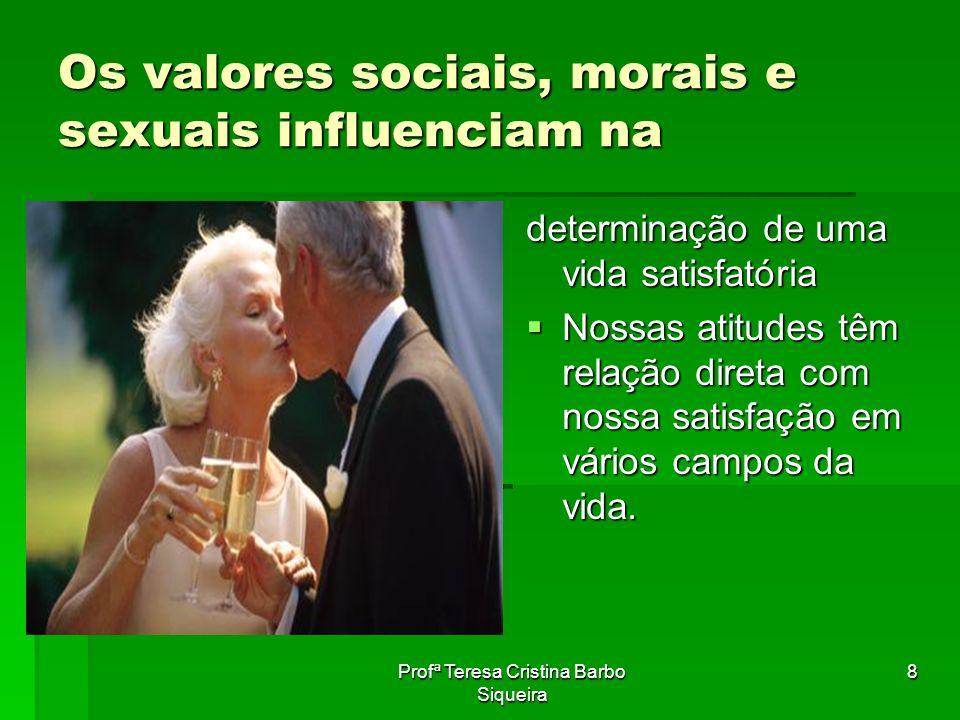 Os valores sociais, morais e sexuais influenciam na