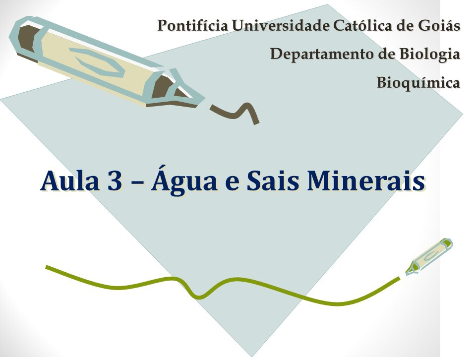 Aula 3 – Água e Sais Minerais