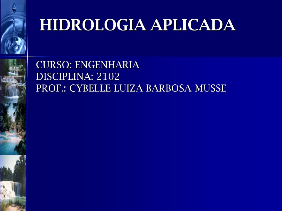 CURSO: ENGENHARIA DISCIPLINA: 2102 PROF.: CYBELLE LUIZA BARBOSA MUSSE