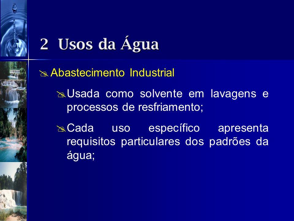 2 Usos da Água Abastecimento Industrial