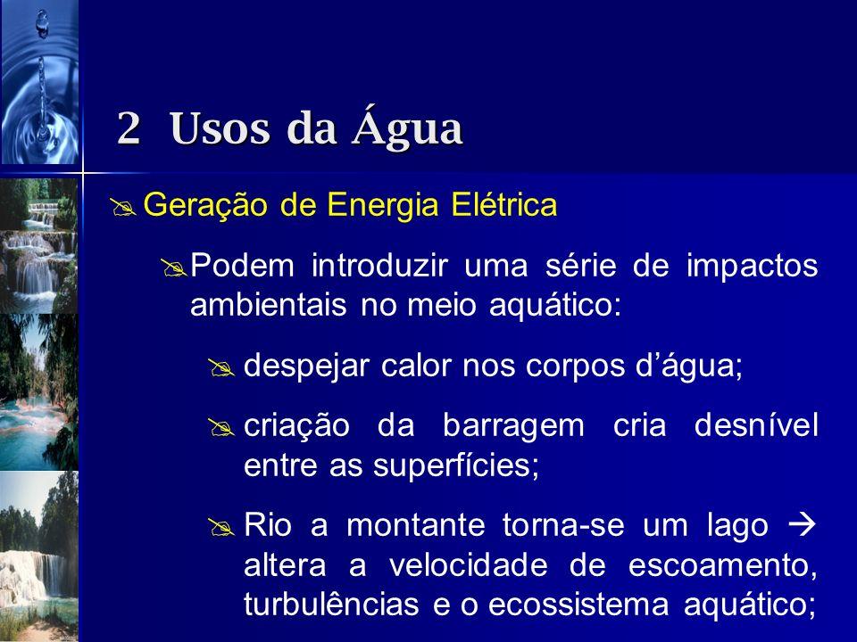 2 Usos da Água Geração de Energia Elétrica