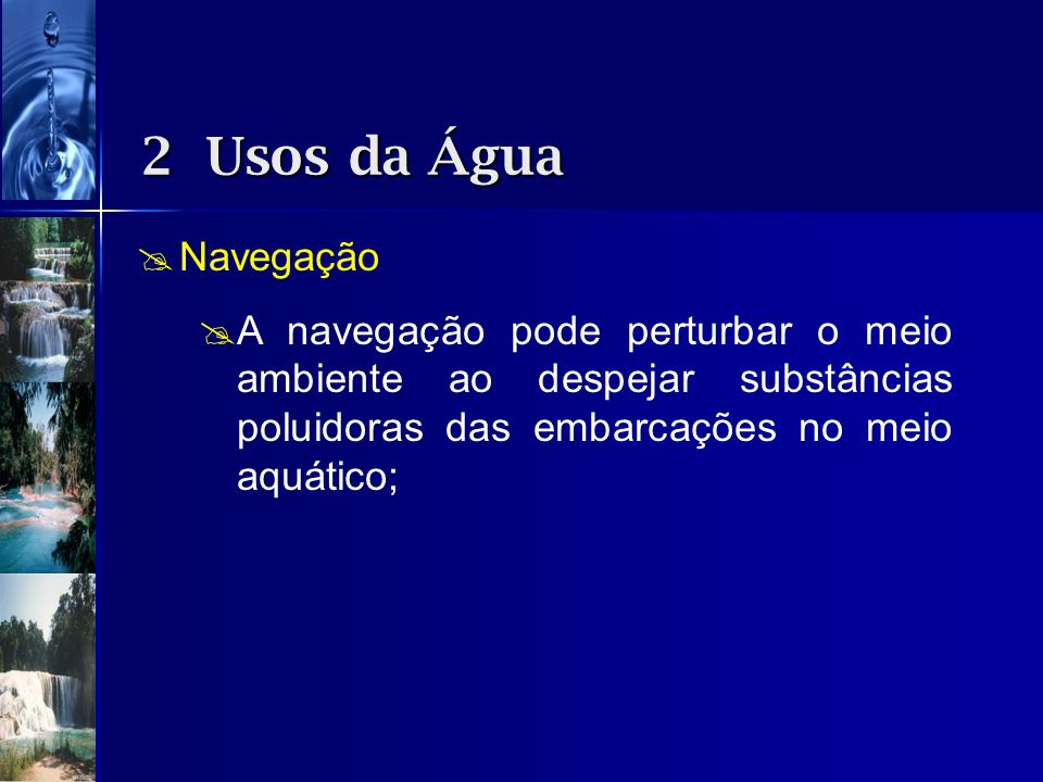 2 Usos da Água Navegação.