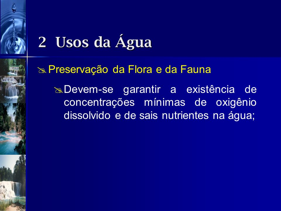 2 Usos da Água Preservação da Flora e da Fauna