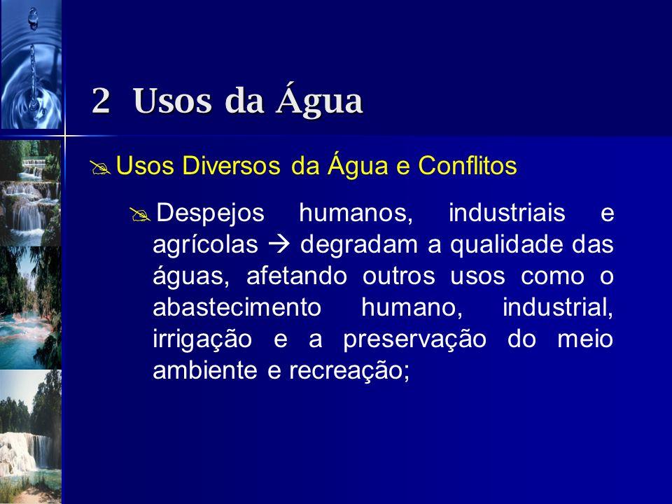 2 Usos da Água Usos Diversos da Água e Conflitos