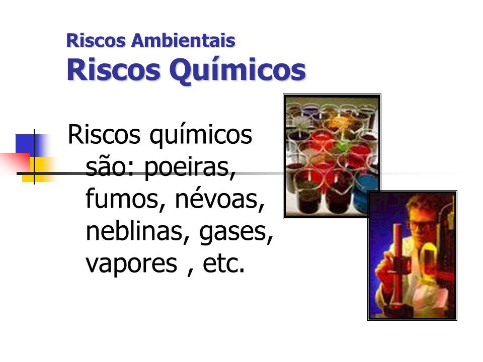 Riscos Ambientais Riscos Químicos