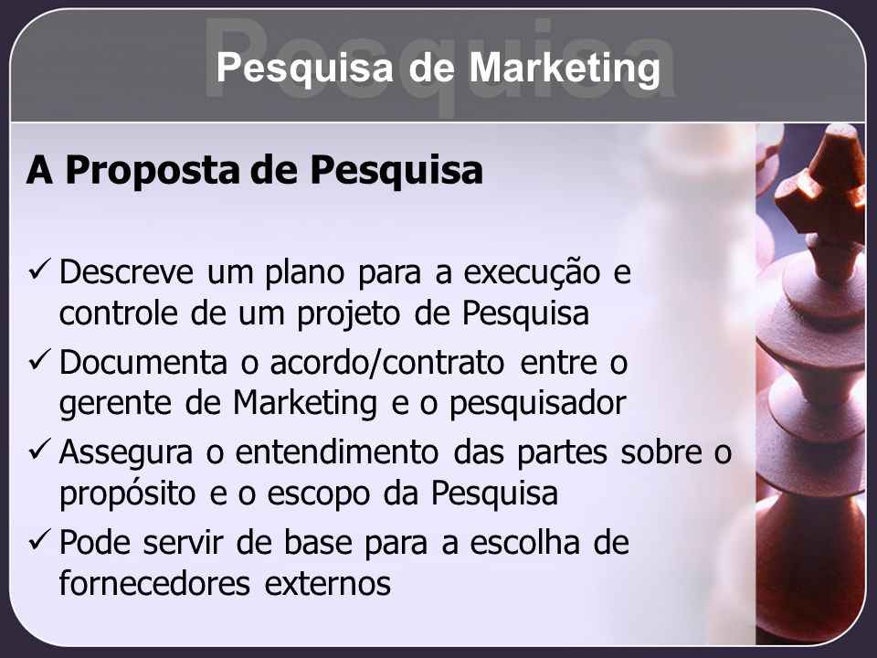 Pesquisa Pesquisa de Marketing A Proposta de Pesquisa