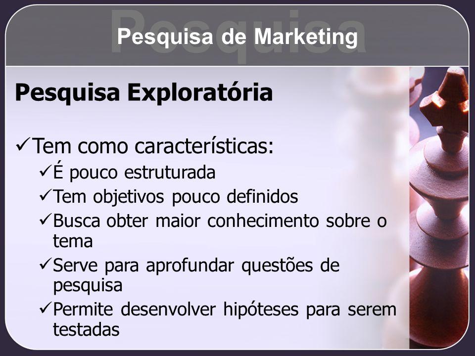Pesquisa Pesquisa Exploratória Pesquisa de Marketing