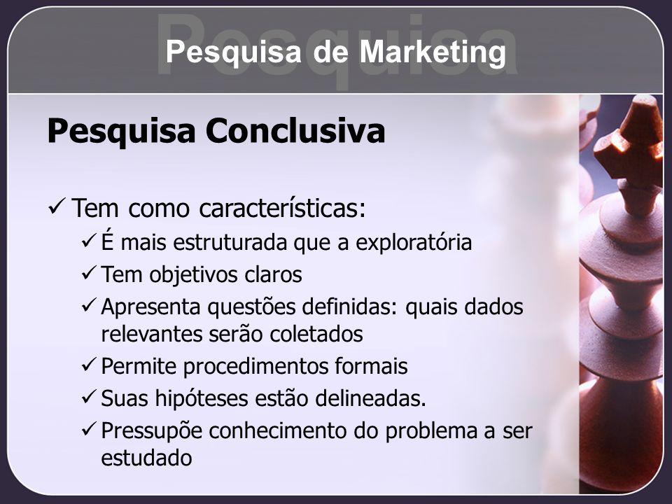 Pesquisa Pesquisa Conclusiva Pesquisa de Marketing