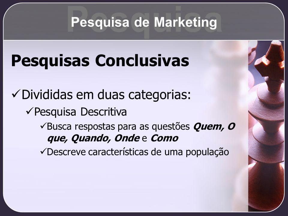 Pesquisa Pesquisas Conclusivas Pesquisa de Marketing
