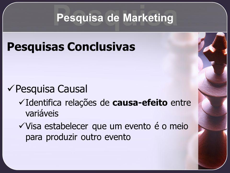 Pesquisa Pesquisas Conclusivas Pesquisa de Marketing Pesquisa Causal