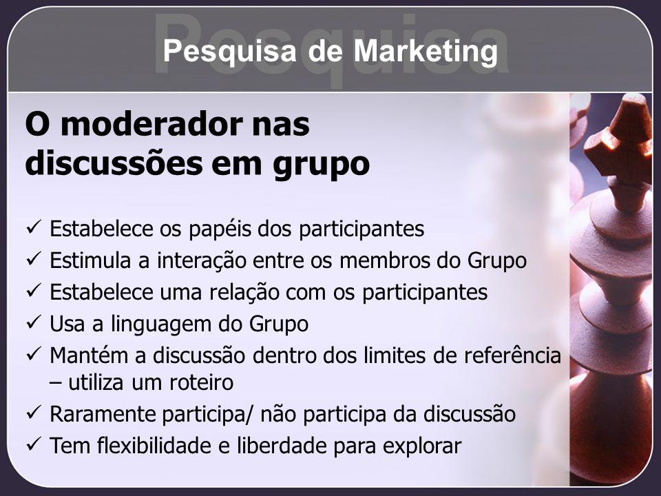 Pesquisa O moderador nas discussões em grupo Pesquisa de Marketing