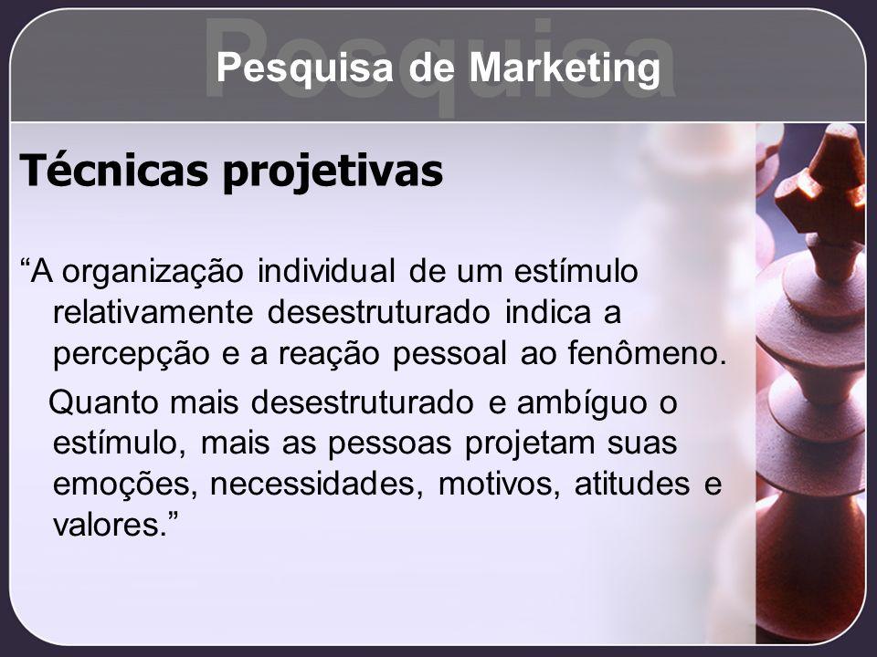 Pesquisa Técnicas projetivas Pesquisa de Marketing