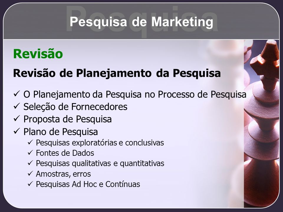 Pesquisa Pesquisa de Marketing Revisão