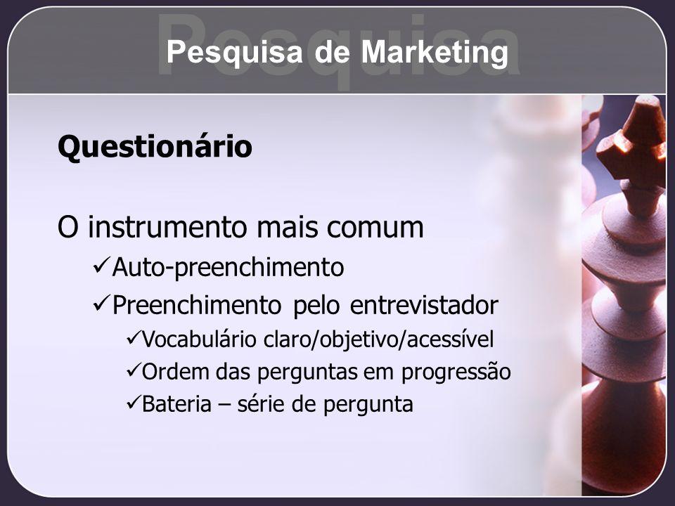 Pesquisa Pesquisa de Marketing Questionário O instrumento mais comum