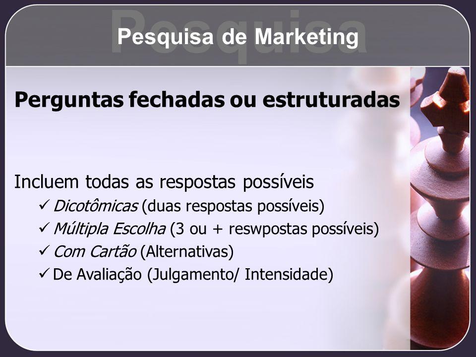 Pesquisa Pesquisa de Marketing Perguntas fechadas ou estruturadas