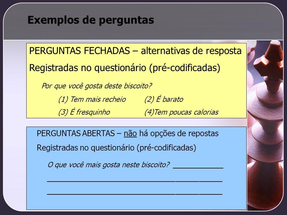 Exemplos de perguntas PERGUNTAS FECHADAS – alternativas de resposta