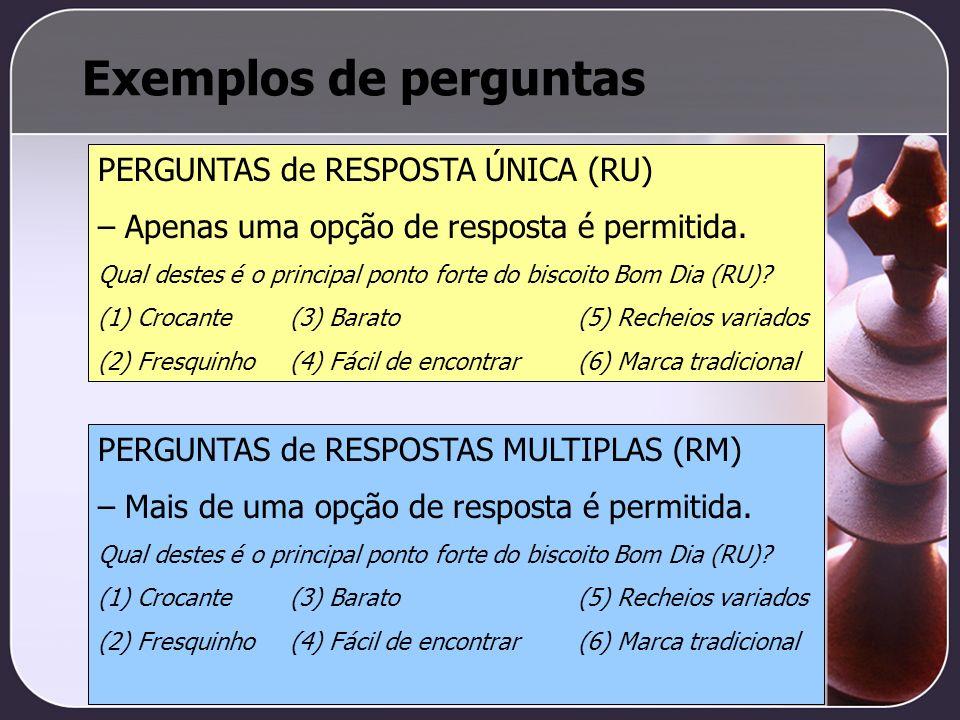 Exemplos de perguntas PERGUNTAS de RESPOSTA ÚNICA (RU)