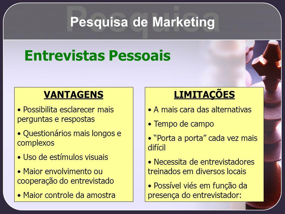 Pesquisa Entrevistas Pessoais Pesquisa de Marketing VANTAGENS
