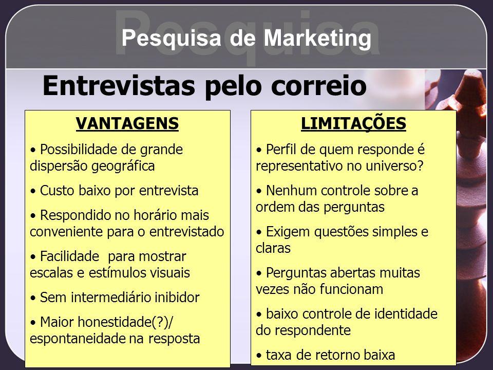 Pesquisa Entrevistas pelo correio Pesquisa de Marketing VANTAGENS