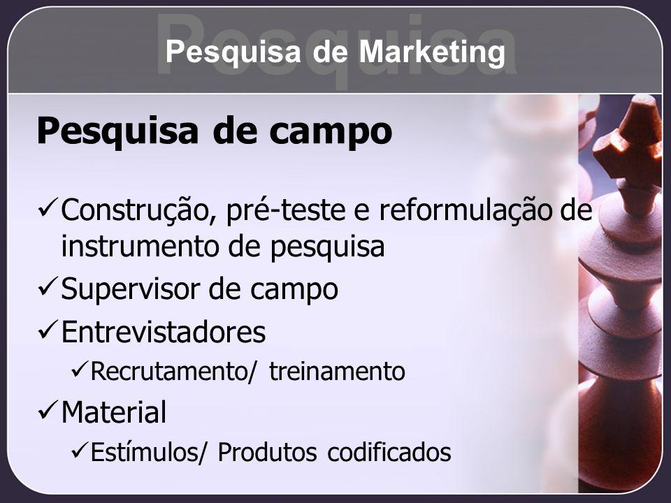 Pesquisa Pesquisa de campo Pesquisa de Marketing