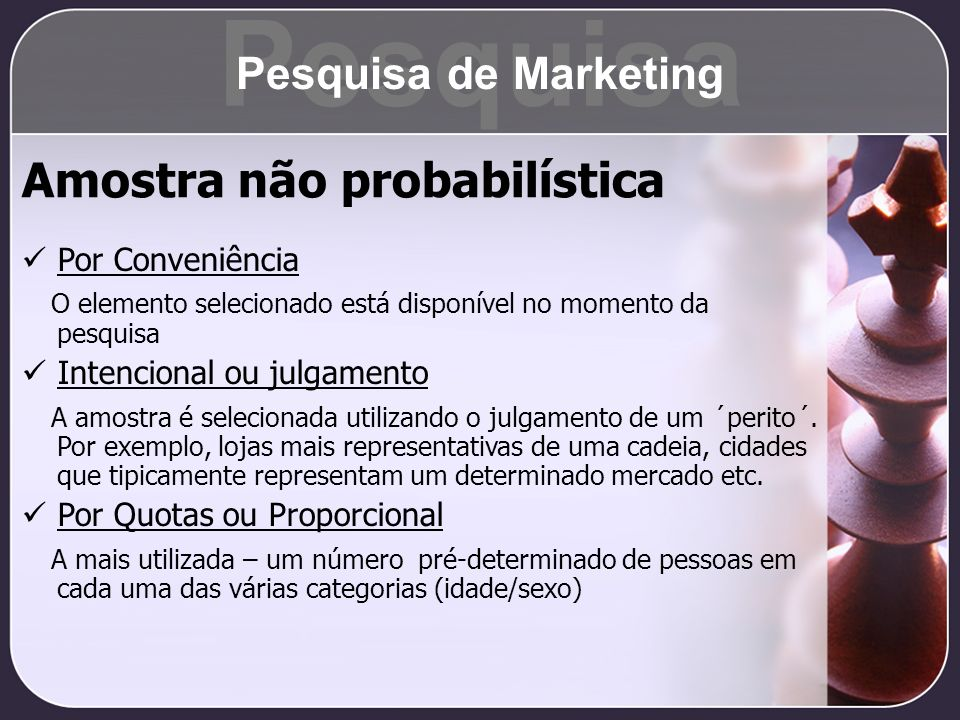 Pesquisa Amostra não probabilística Pesquisa de Marketing