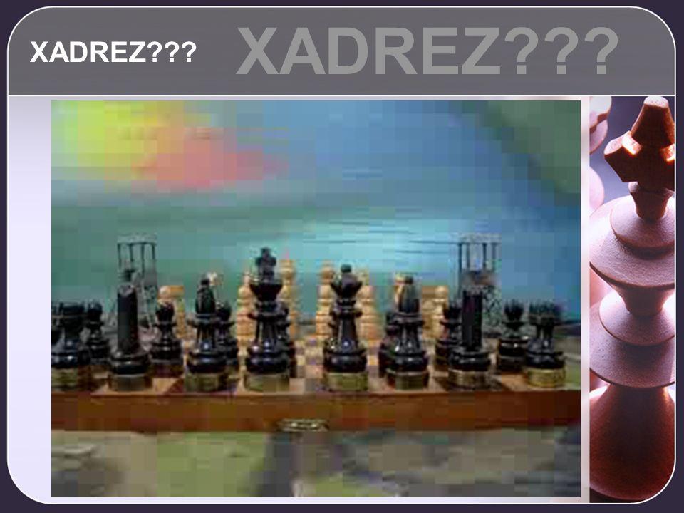 XADREZ XADREZ