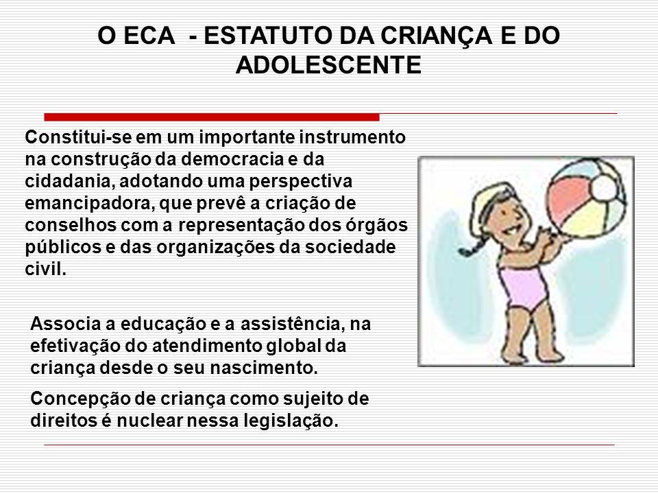 O ECA - ESTATUTO DA CRIANÇA E DO ADOLESCENTE