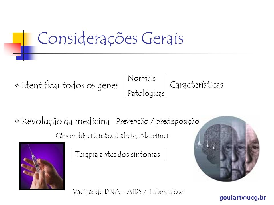 Considerações Gerais Identificar todos os genes Características