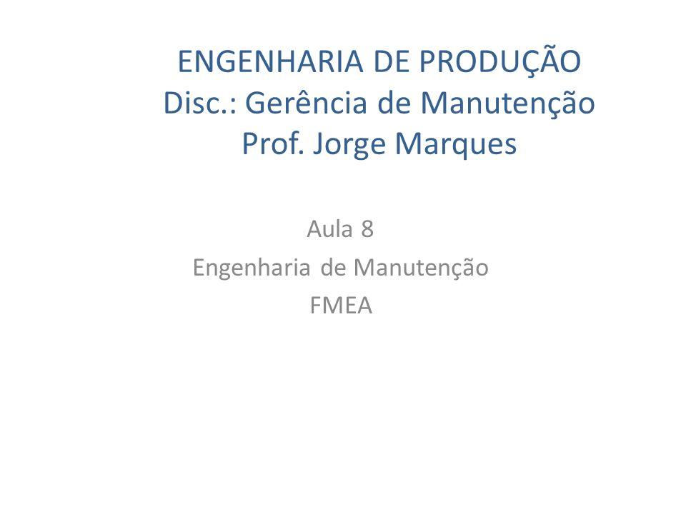 Aula 8 Engenharia de Manutenção FMEA