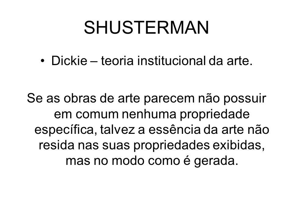 Dickie – teoria institucional da arte.