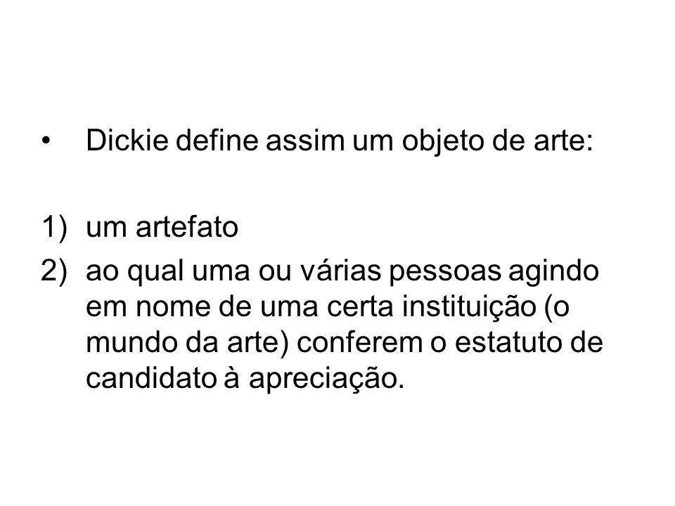 Dickie define assim um objeto de arte: