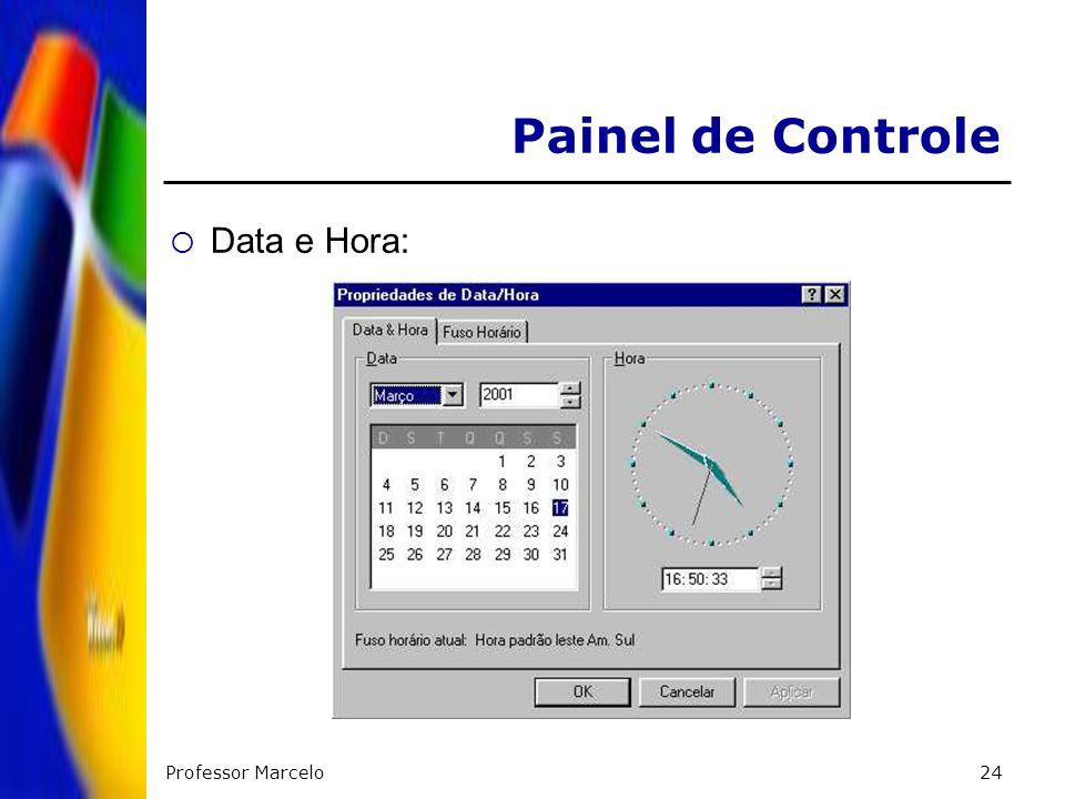 Painel de Controle Data e Hora: Professor Marcelo