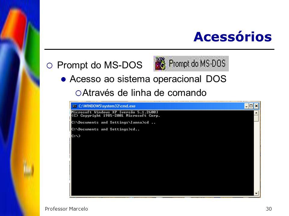 Acessórios Prompt do MS-DOS Acesso ao sistema operacional DOS