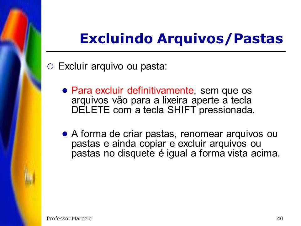 Excluindo Arquivos/Pastas