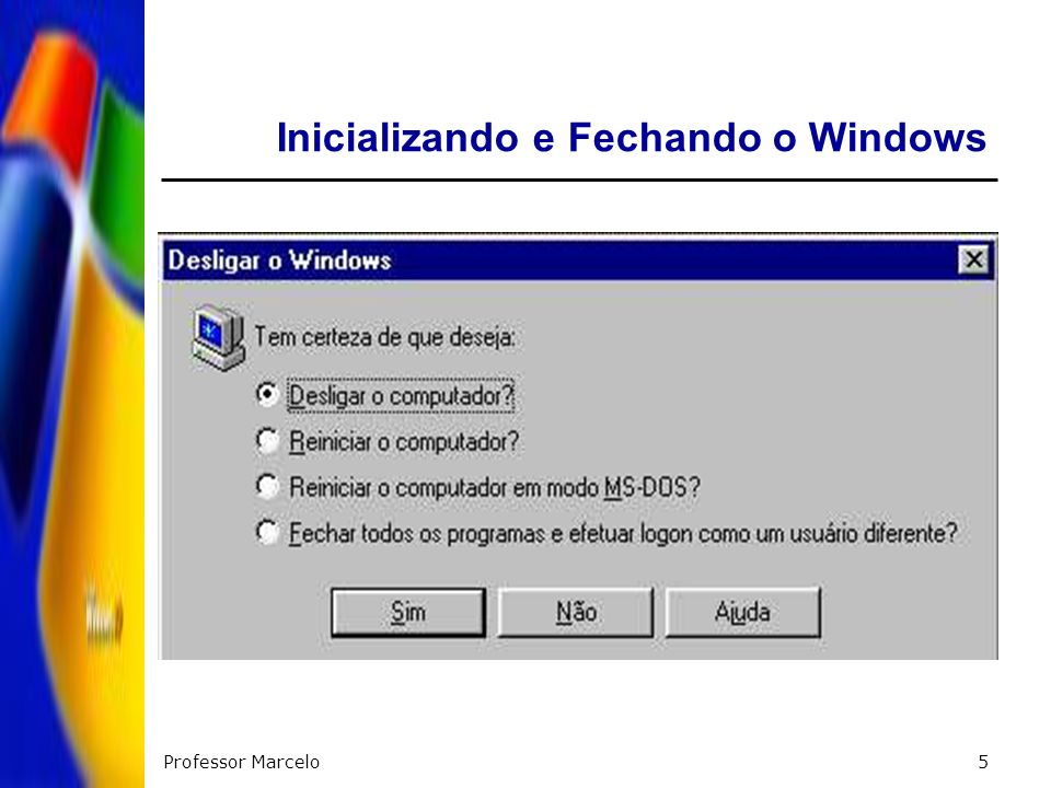 Inicializando e Fechando o Windows