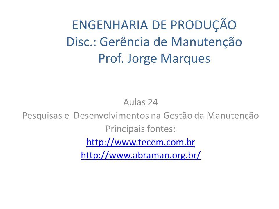 Pesquisas e Desenvolvimentos na Gestão da Manutenção