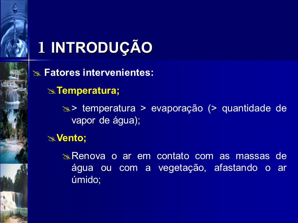 1 INTRODUÇÃO Fatores intervenientes: Temperatura;