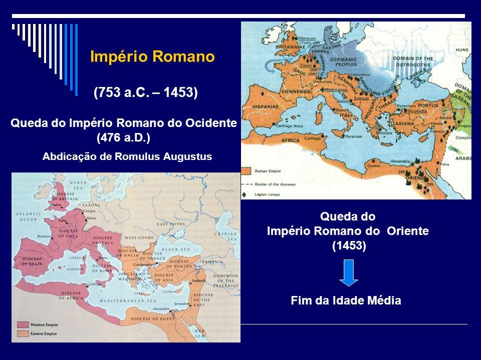 Queda do Império Romano do Ocidente Império Romano do Oriente