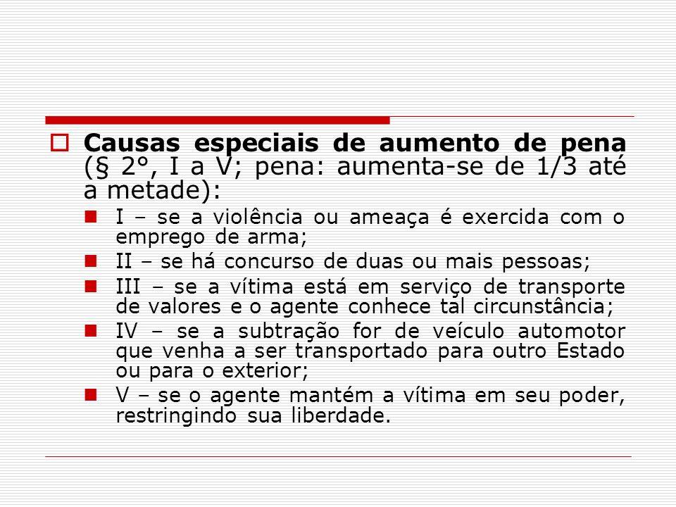 Causas especiais de aumento de pena (§ 2°, I a V; pena: aumenta-se de 1/3 até a metade):