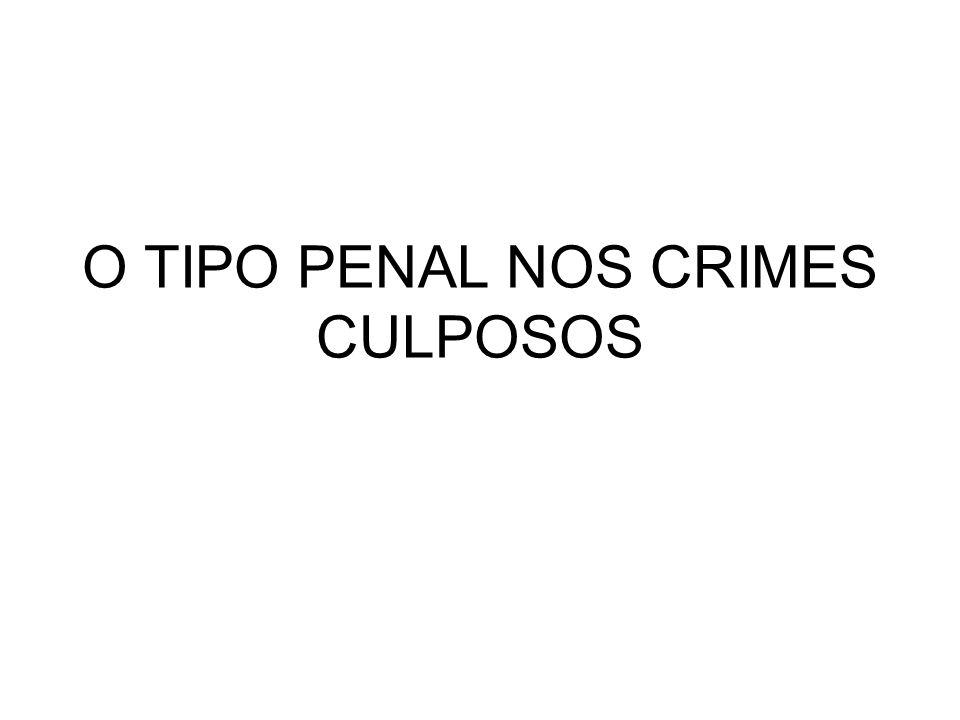 O TIPO PENAL NOS CRIMES CULPOSOS
