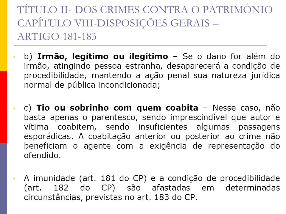 TÍTULO II- DOS CRIMES CONTRA O PATRIMÔNIO CAPÍTULO VIII-DISPOSIÇÕES GERAIS – ARTIGO 181-183