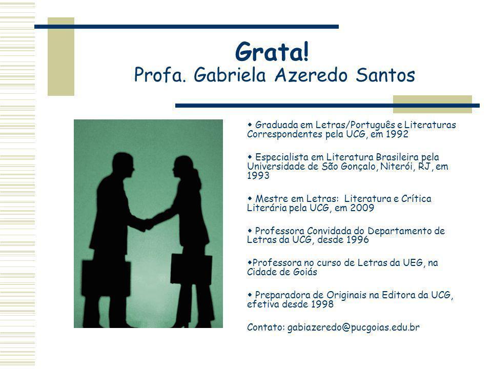 Grata! Profa. Gabriela Azeredo Santos